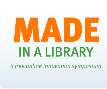 Illustration: Made in a Library -- a free online innovation symposium
