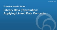 Library Data [R]evolution: Applying Linked Data Concepts