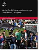 Geek the Library: A Community Awareness Campaign