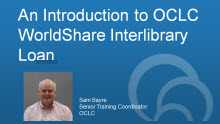 An Introduction to OCLC WorldShare Interlibrary Loan