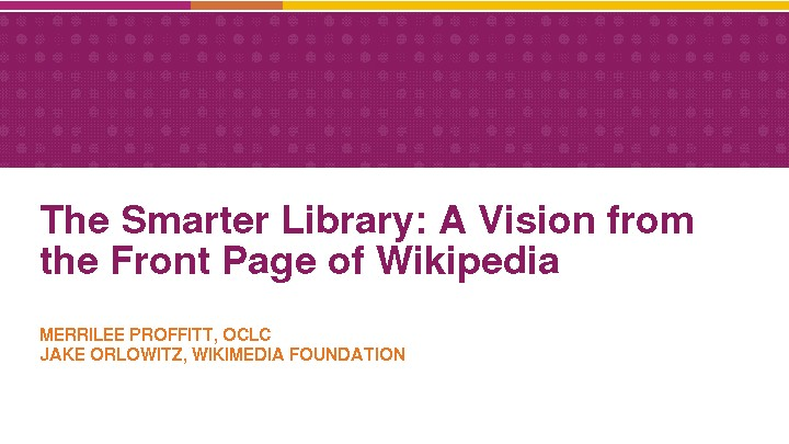 The Smarter Library: A Vision from the Front Page of Wikipedia