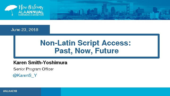 Non-Latin Script Access: Past, Now, Future