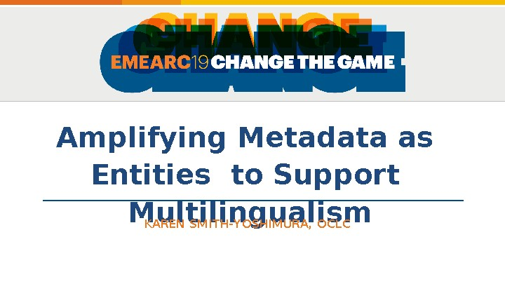 Amplifying Metadata as Entities to Support Multilingualism