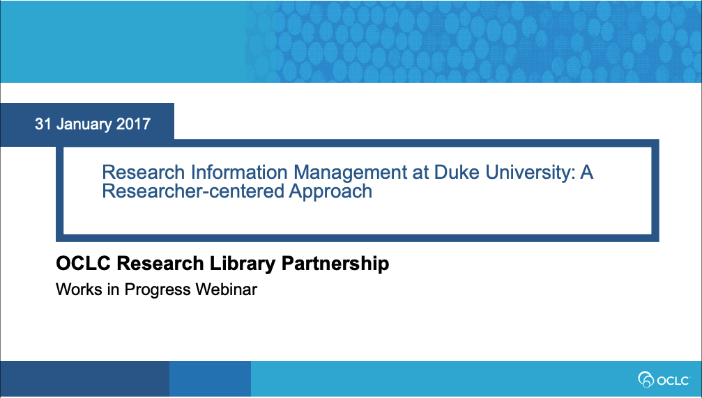 Research Information Management at Duke University: A Researcher-centered Approach