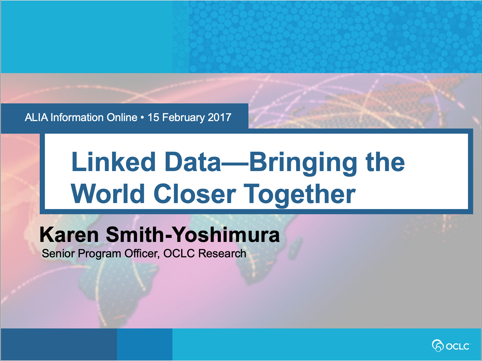 Linked Data—Bringing the World Closer Together