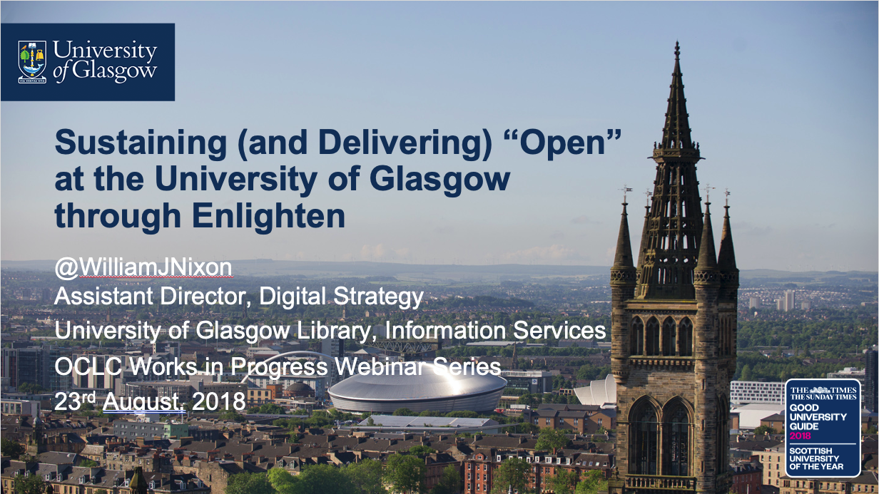 "Sustaining (and Delivering) ""Open"" at the University of Glasgow through Enlighten"