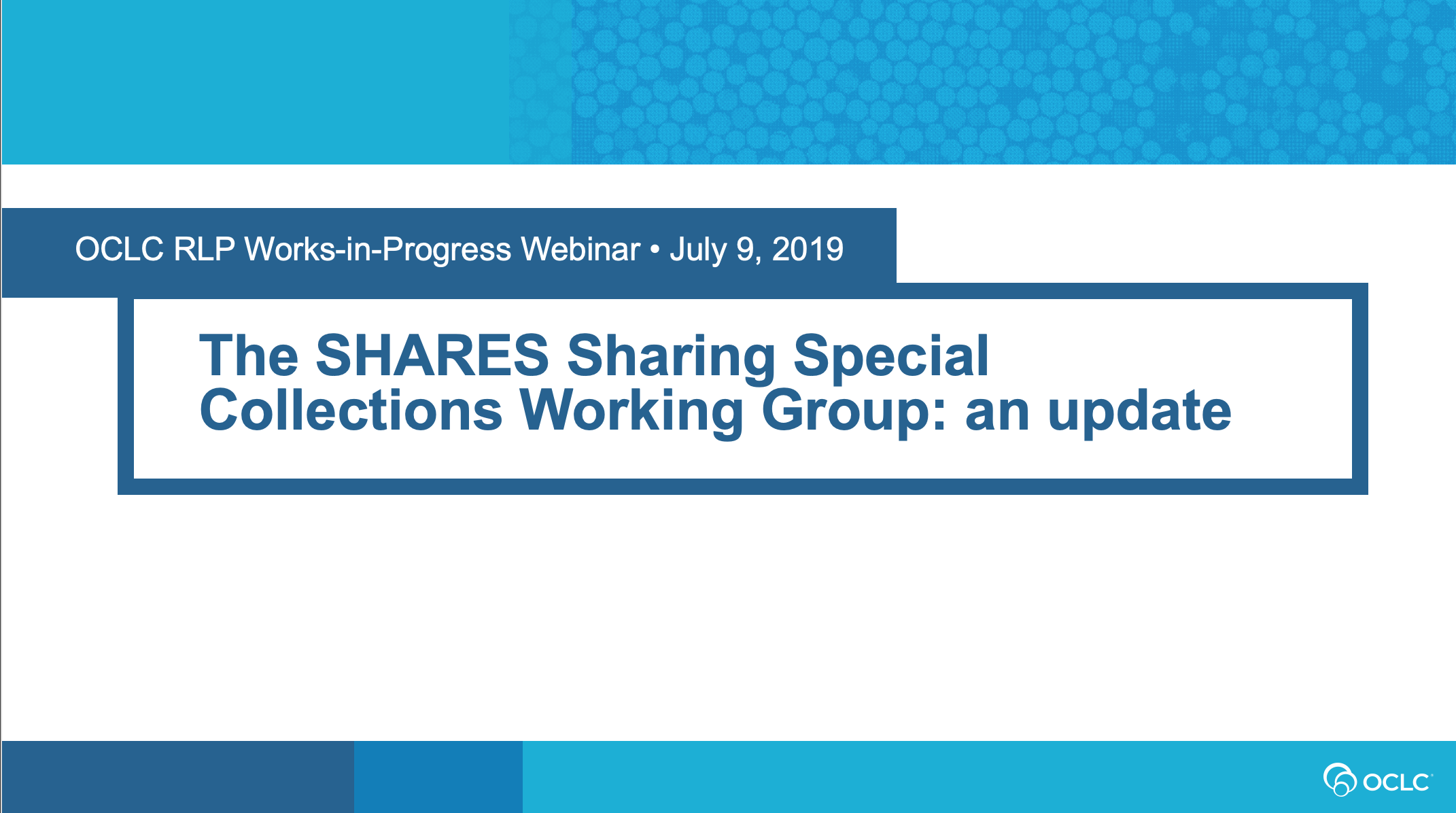 OCLC RLP SHARES Sharing Special Collections Working Group Update