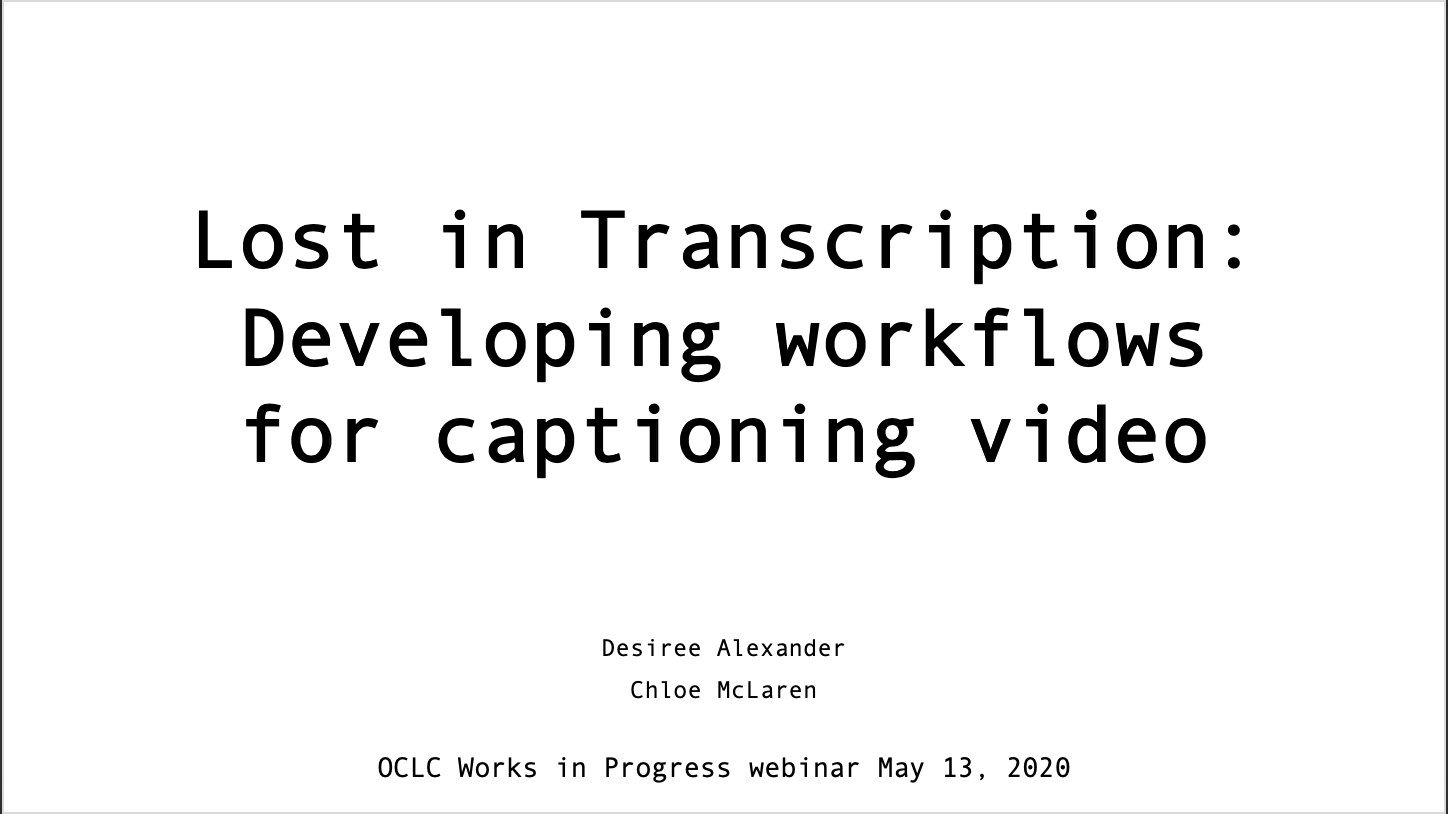 Lost in Transcription—Developing workflows for captioning video
