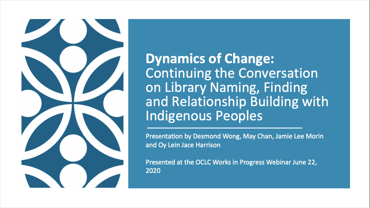 Dynamics of change—continuing the conversation on library naming, finding, and relationship-building with Indigenous peoples