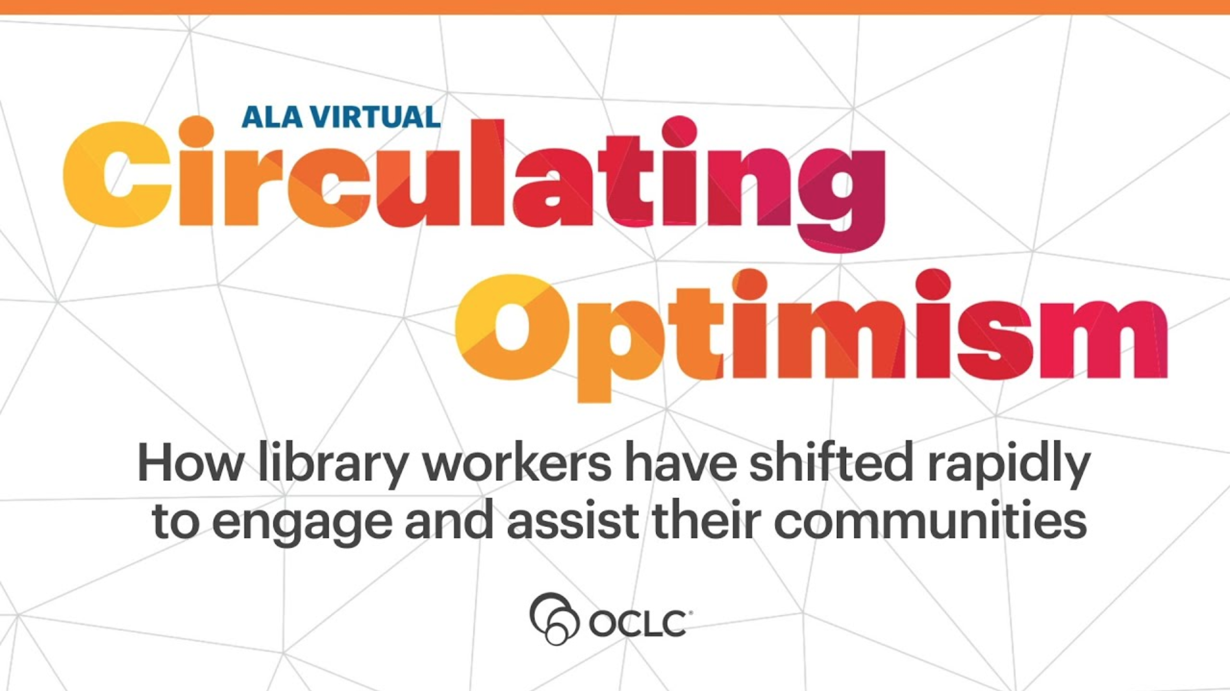 Circulating Optimism: How Library Workers Have Shifted Rapidly to Engage and Assist their Communities