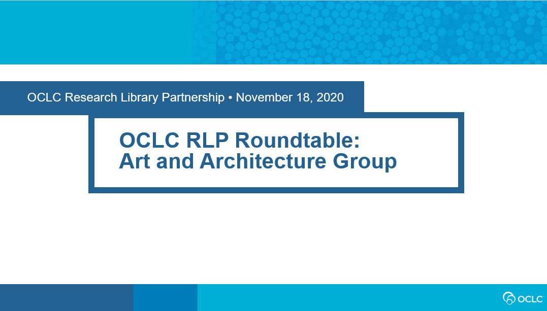 OCLC RLP Roundtable: Art and Architecture Group