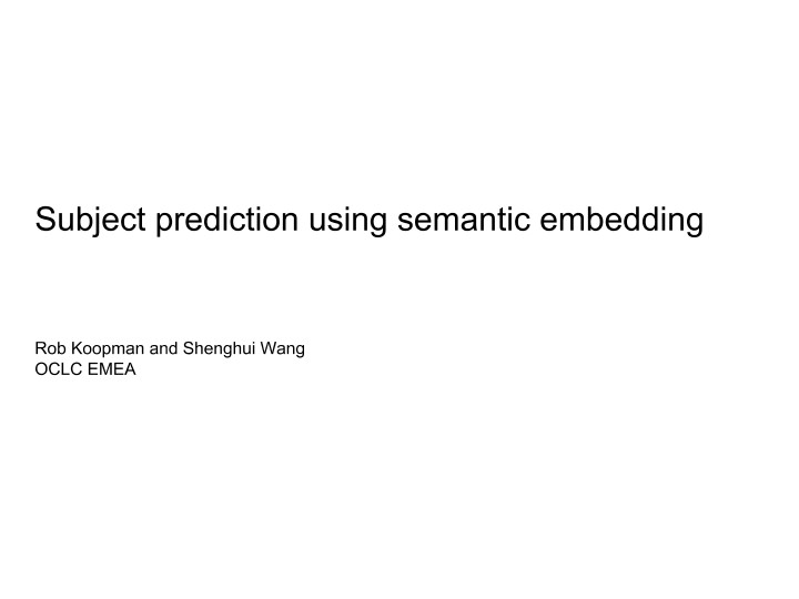 Subject Prediction Using Semantic Embedding