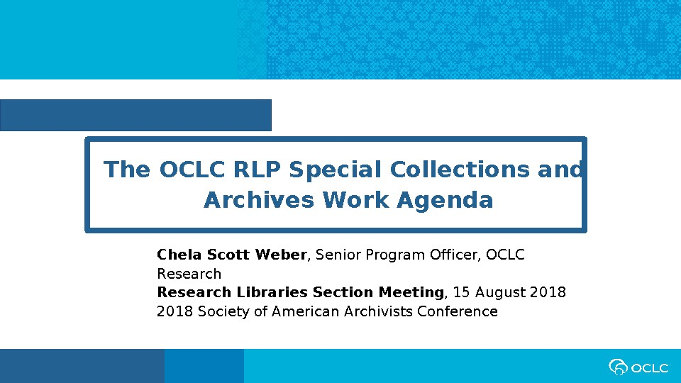 The OCLC RLP Special Collections and Archives Work Agenda