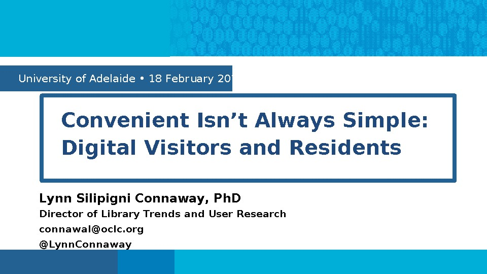 Convenient Isn't Always Simple: Digital Visitors and Residents