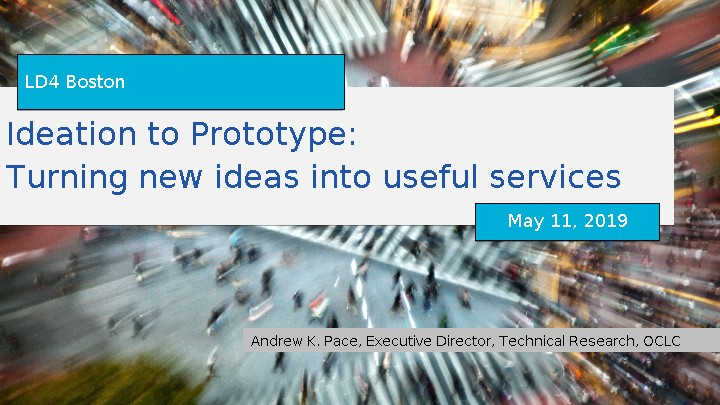 Ideation to Prototype: Turning new ideas into useful services
