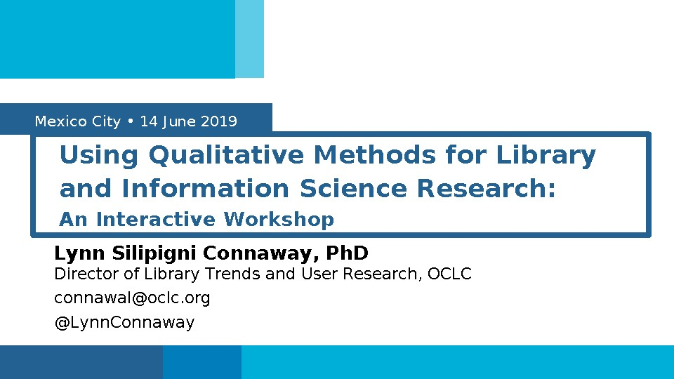 Using Qualitative Methods for Library and Information Science Research: An Interactive Workshop