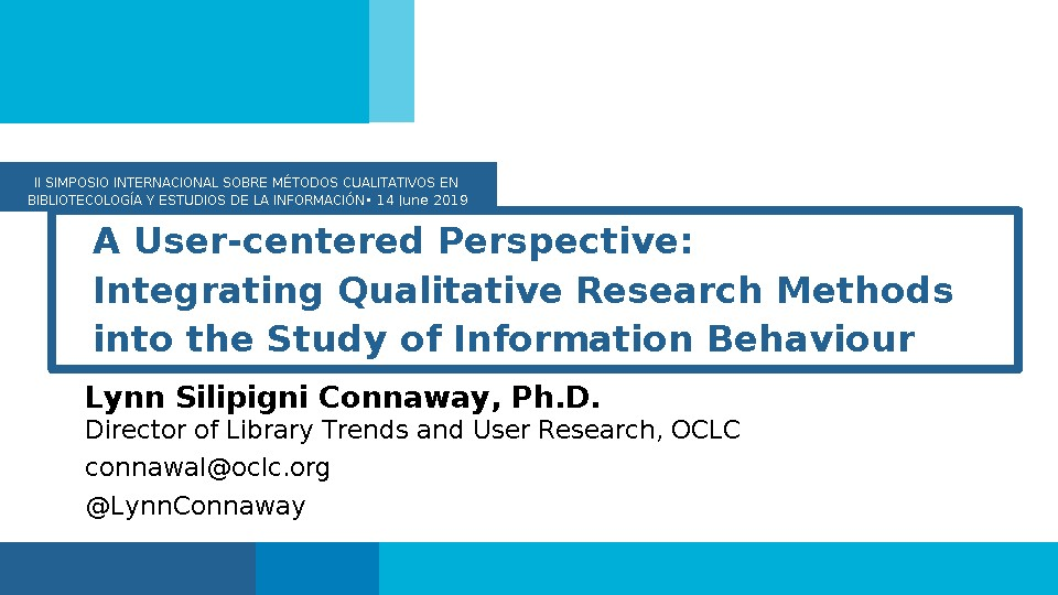 A User-Centered Perspective: Integrating Qualitative Research Methods into the Study of Information Behavior
