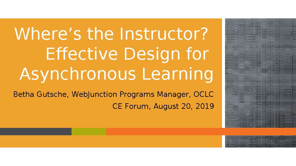 Where's the Instructor? Effective Design for Asynchronous Learning