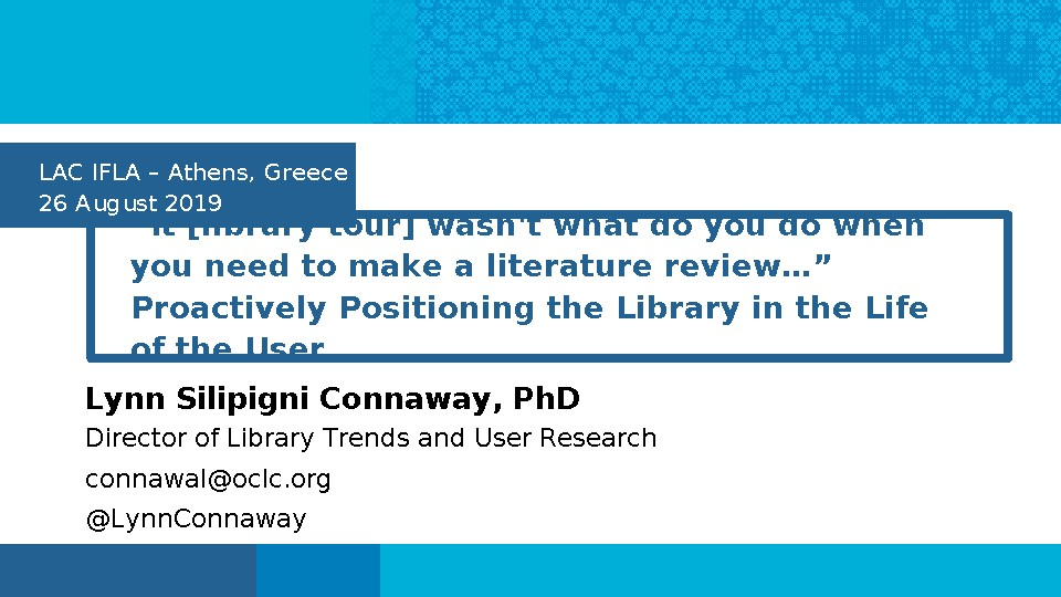 """It [library tour] wasn't what do you do when you need to make a literature review…""  Proactively Positioning the Library in the Life of the User"