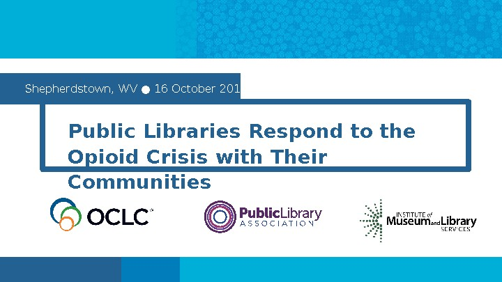 Public Libraries Respond to the Opioid Crisis with Their Communities