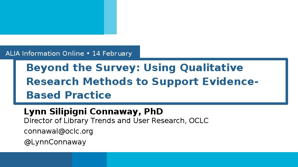 Beyond the survey: Using qualitative research methods to support evidence-based practice