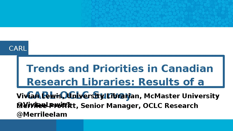 Trends and Priorities in Canadian Research Libraries: Results of a CARL-OCLC Survey