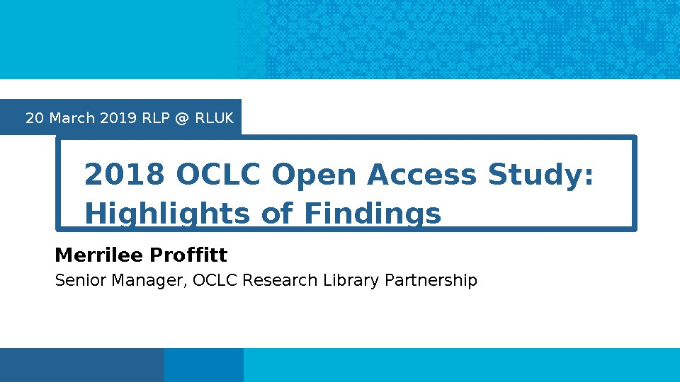 2018 OCLC Open Access Study: Highlights of Findings
