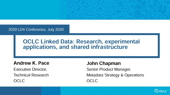 OCLC Linked Data: Research, experimental applications, and shared infrastructure