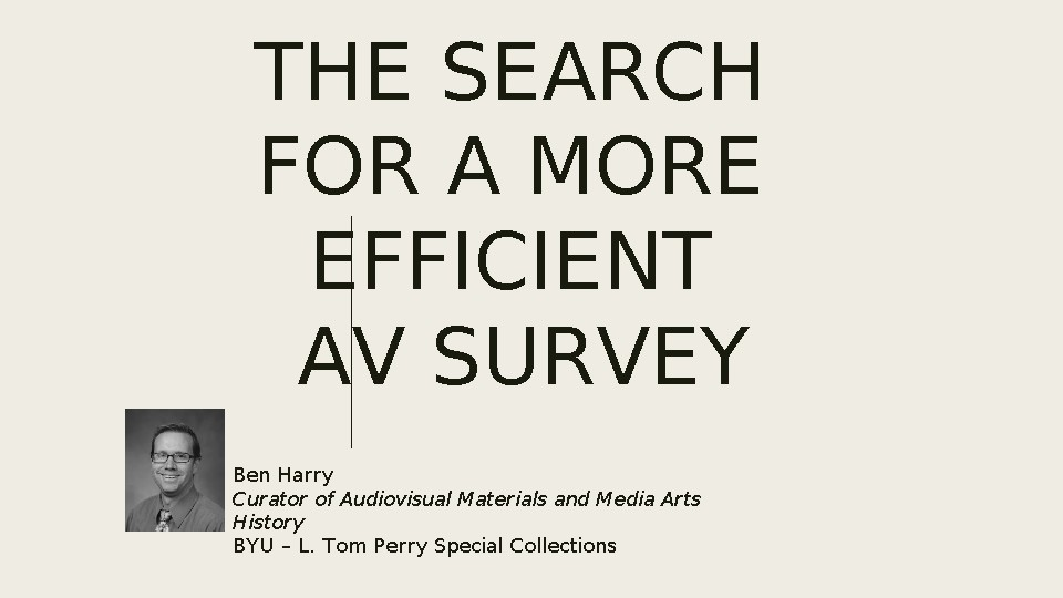 The nuts and bolts of conducting an efficient AV survey