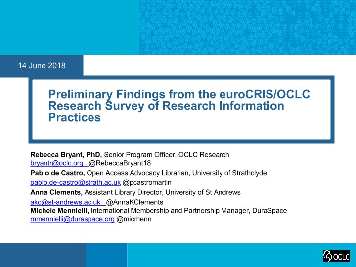 Preliminary Findings from the euroCRIS/OCLC Research Survey of Research Information Practices