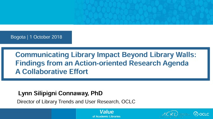 Communicating Library Impact Beyond Library Walls: Findings from an Action-oriented Research Agenda: A Collaborative Effort