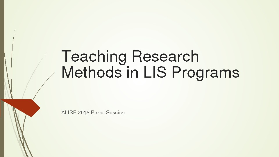 Teaching Research Methods in LIS Programs: Approaches, Formats, and Innovative Strategies