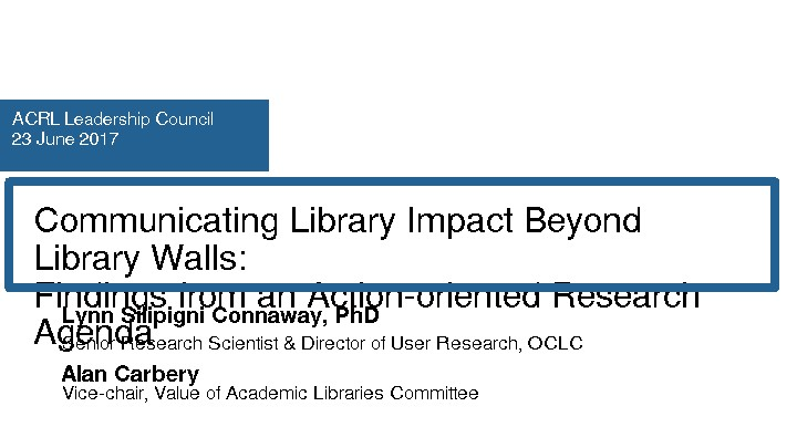 Communicating Library Impact Beyond Library Walls: Findings from an Action-oriented Research Agenda