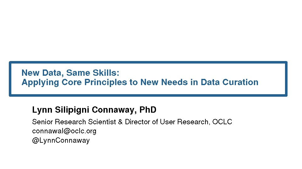 New Data, Same Skills: Applying Core Principles to New Needs in Data Curation