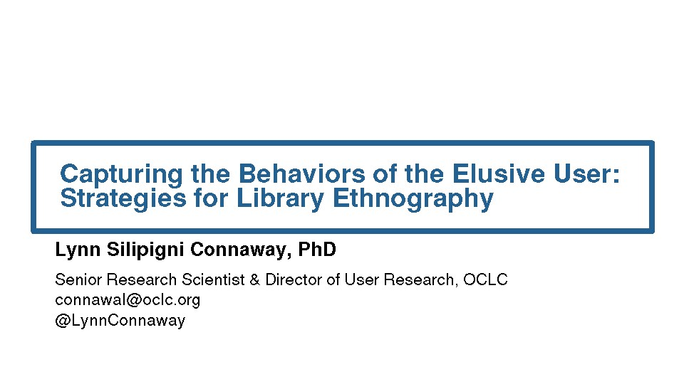 Capturing the Behaviors of the Elusive User: Strategies for Library Ethnography