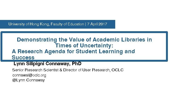 Demonstrating the Value of Academic Libraries in Times of Uncertainty: A Research Agenda for Student Learning and Success