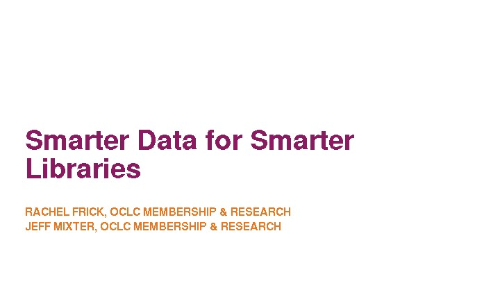 Smarter Data for Smarter Libraries