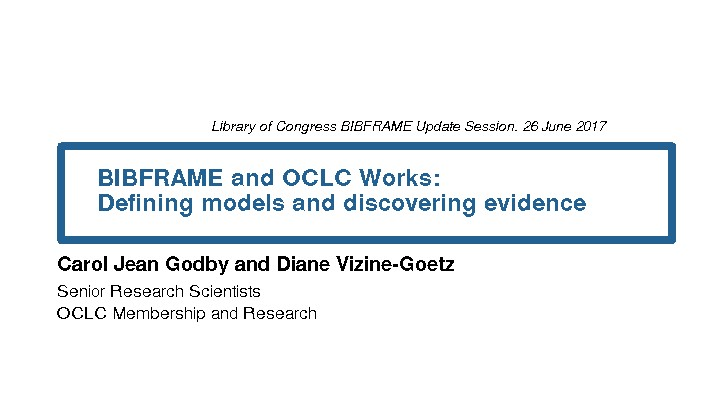 BIBFRAME and OCLC Works: Defining Models and Discovering Evidence