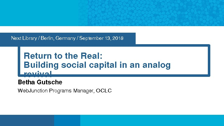 Return to the Real: Building Social Capital in an Analog Revival