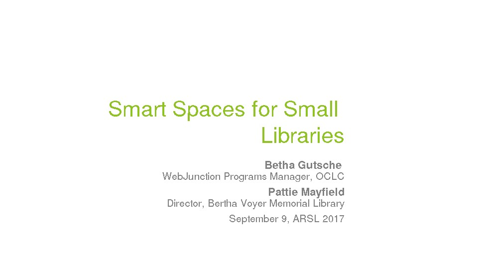 Smart Spaces for Small Libraries