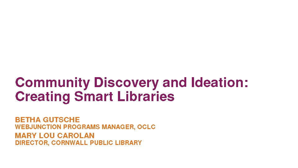Community Discovery and Ideation: Creating Smart Libraries