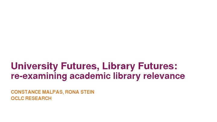 University Futures, Library Futures: Re-examining Academic Library Relevance