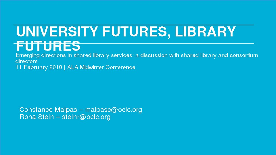 University Futures, Library Futures: Emerging Directions in Shared Library Services: A Discussion with Shared Library and Consortium Directors