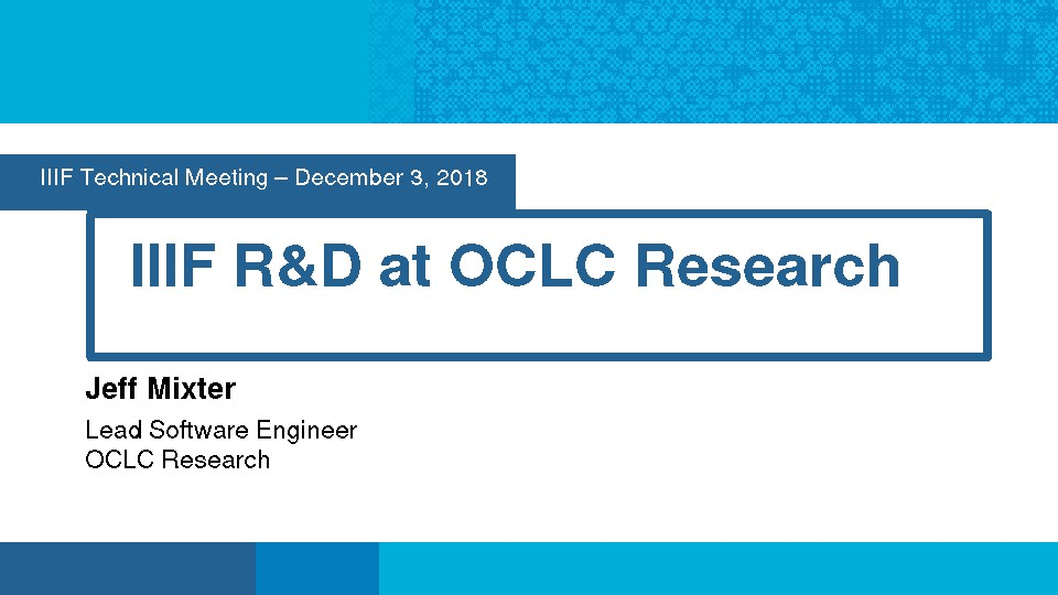 Lightening Talk - IIIF R&D at OCLC Research