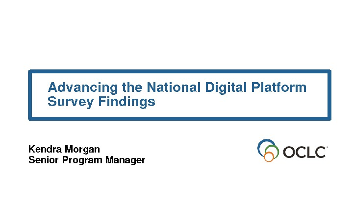 Advancing the National Digital Platform Survey Findings