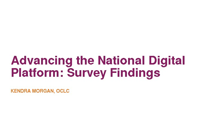 Advancing the National Digital Platform: Survey Findings