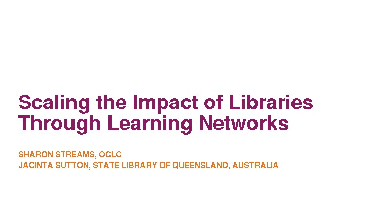 Scaling the Impact of Libraries Through Learning Networks