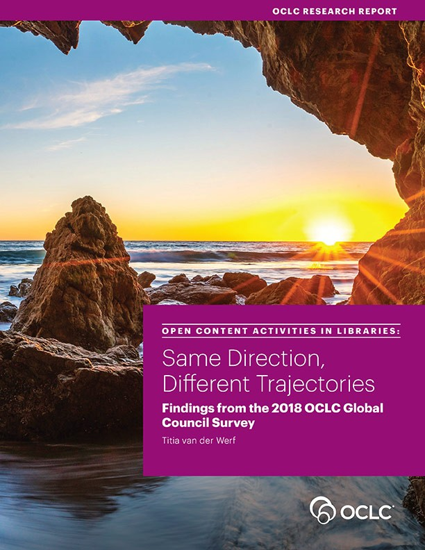Open Content Activities in Libraries: Same Direction, Different Trajectories—Findings from the 2018 OCLC Global Council Survey